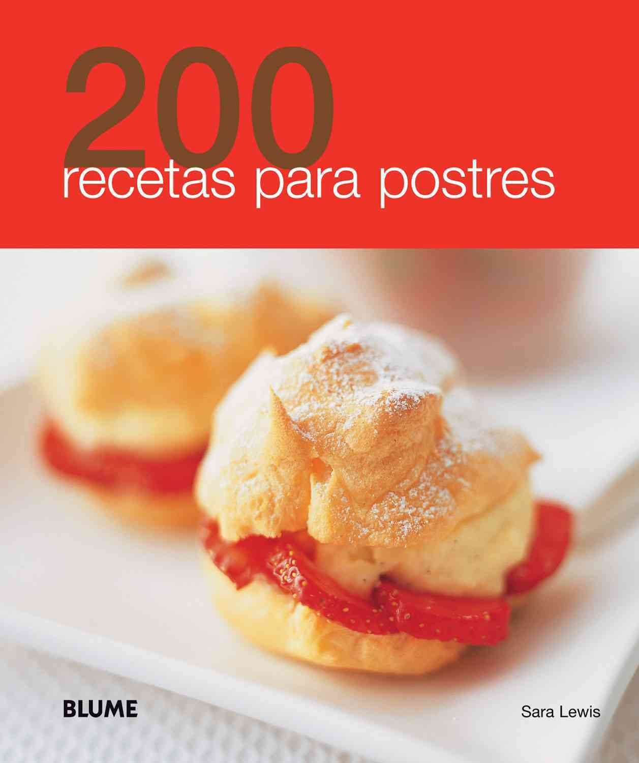 200 recetas para postres / 200 Dessert Recipes By Lewis, Sara